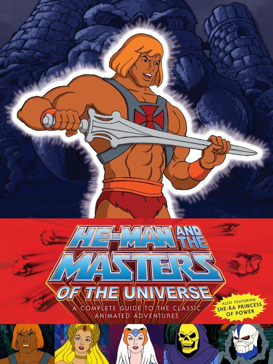 Cover of He-Man And The Masters of the Universe: A Complete Guide to the Classic Animated Adventures