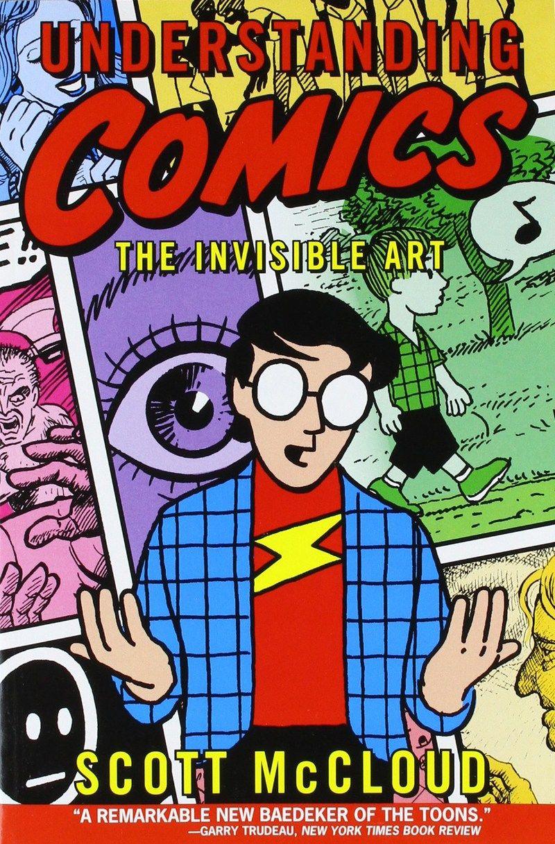 Understanding Comics: The Invisible Art by Scott McCloud